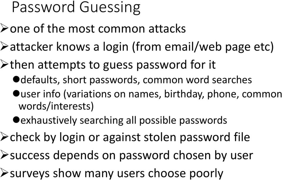 names, birthday, phone, common words/interests) exhaustively searching all possible passwords check by
