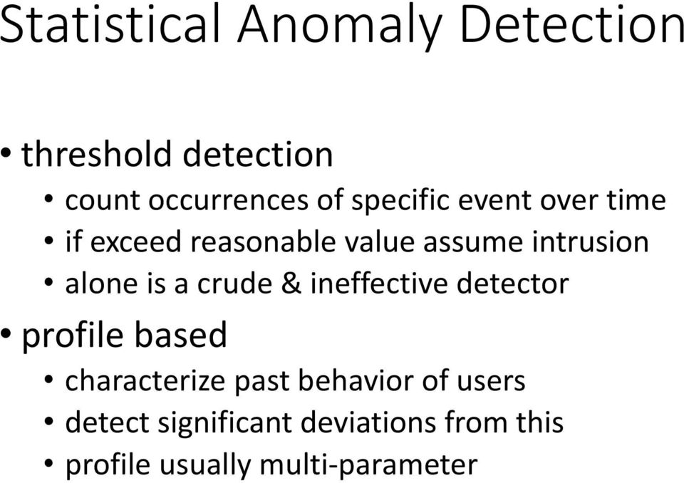 is a crude & ineffective detector profile based characterize past behavior