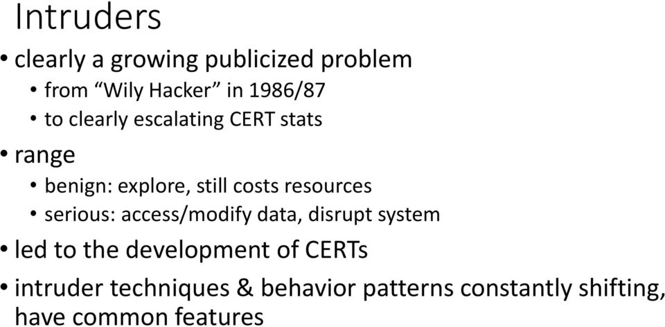 serious: access/modify data, disrupt system led to the development of CERTs