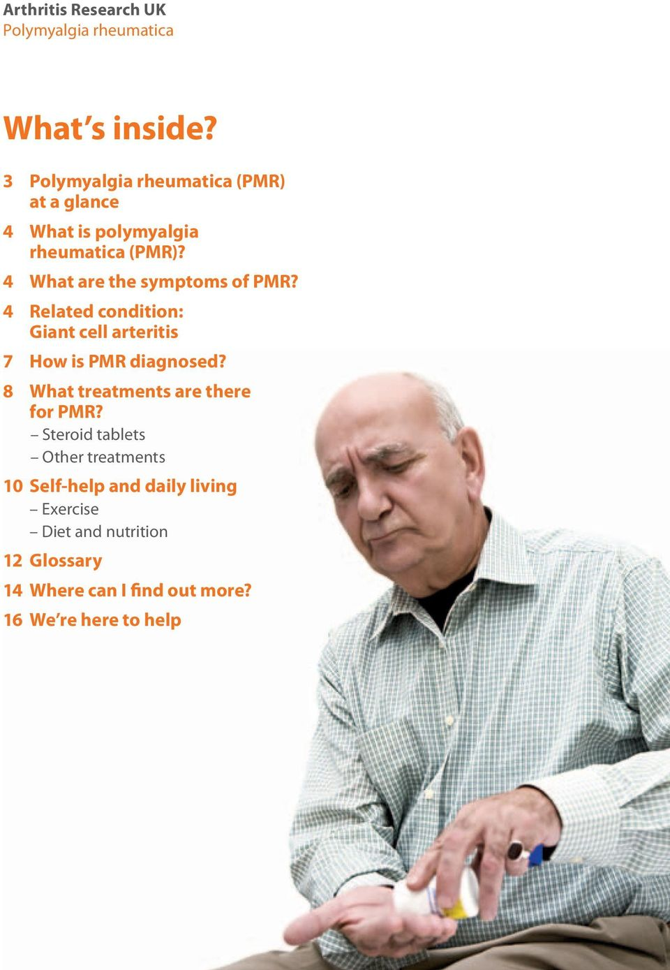 4 What are the symptoms of PMR? 4 Related condition: Giant cell arteritis 7 How is PMR diagnosed?