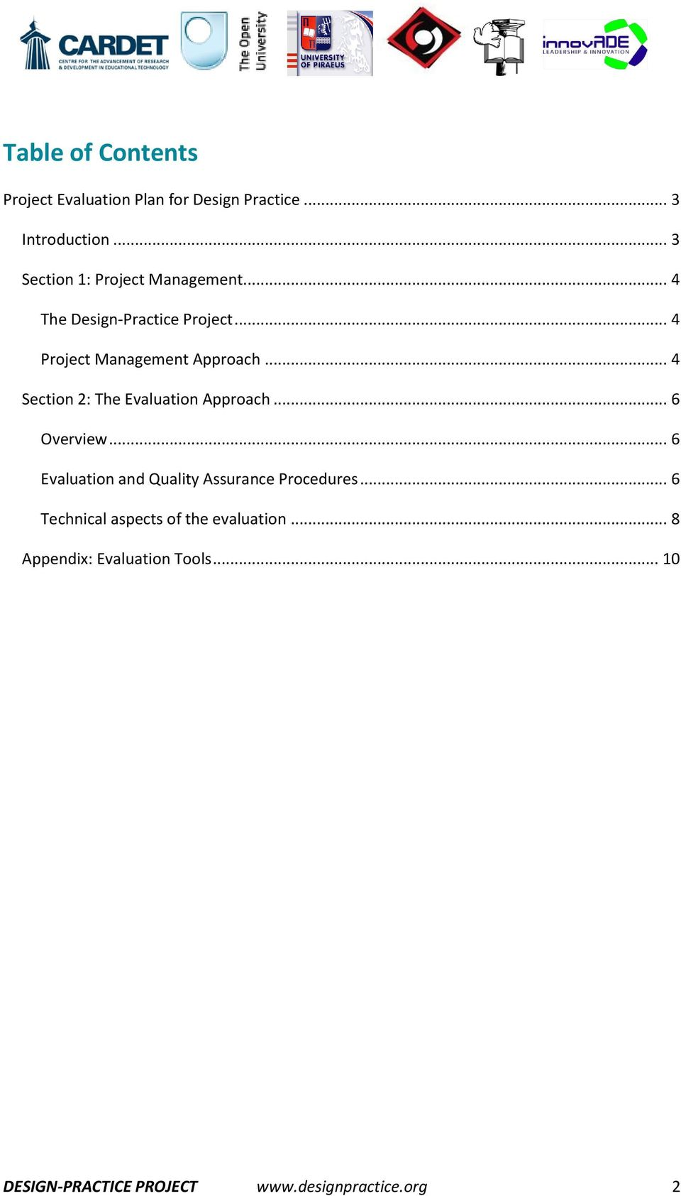 .. 4 Section 2: The Evaluation Approach... 6 Overview... 6 Evaluation and Quality Assurance Procedures.