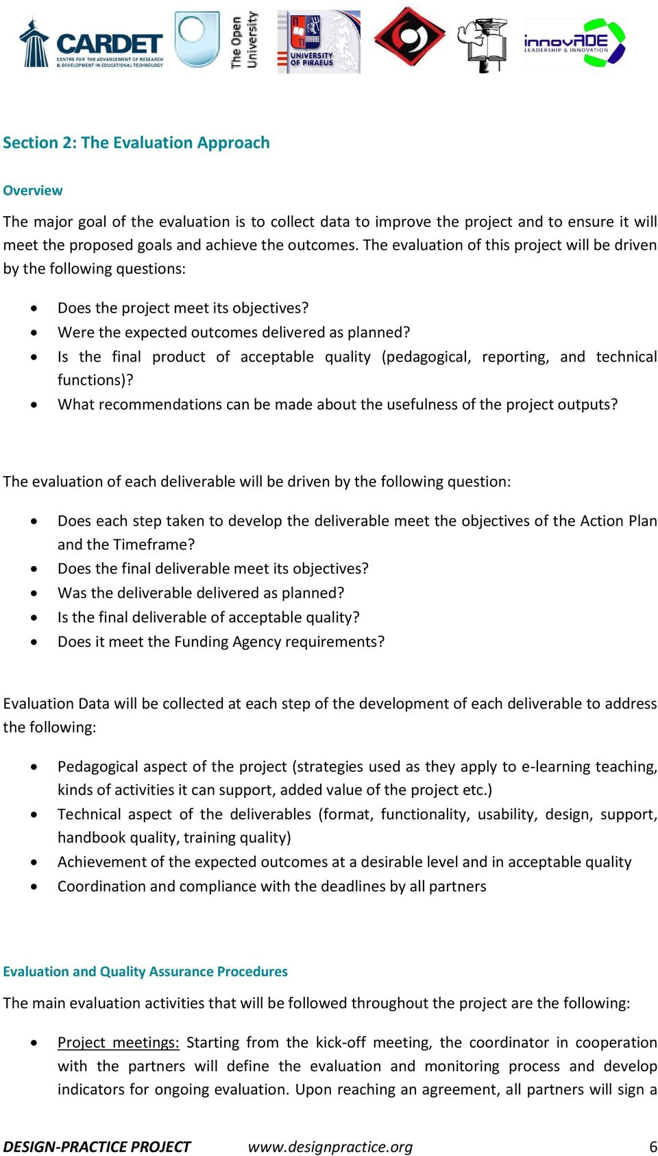 Is the final product of acceptable quality (pedagogical, reporting, and technical functions)? What recommendations can be made about the usefulness of the project outputs?
