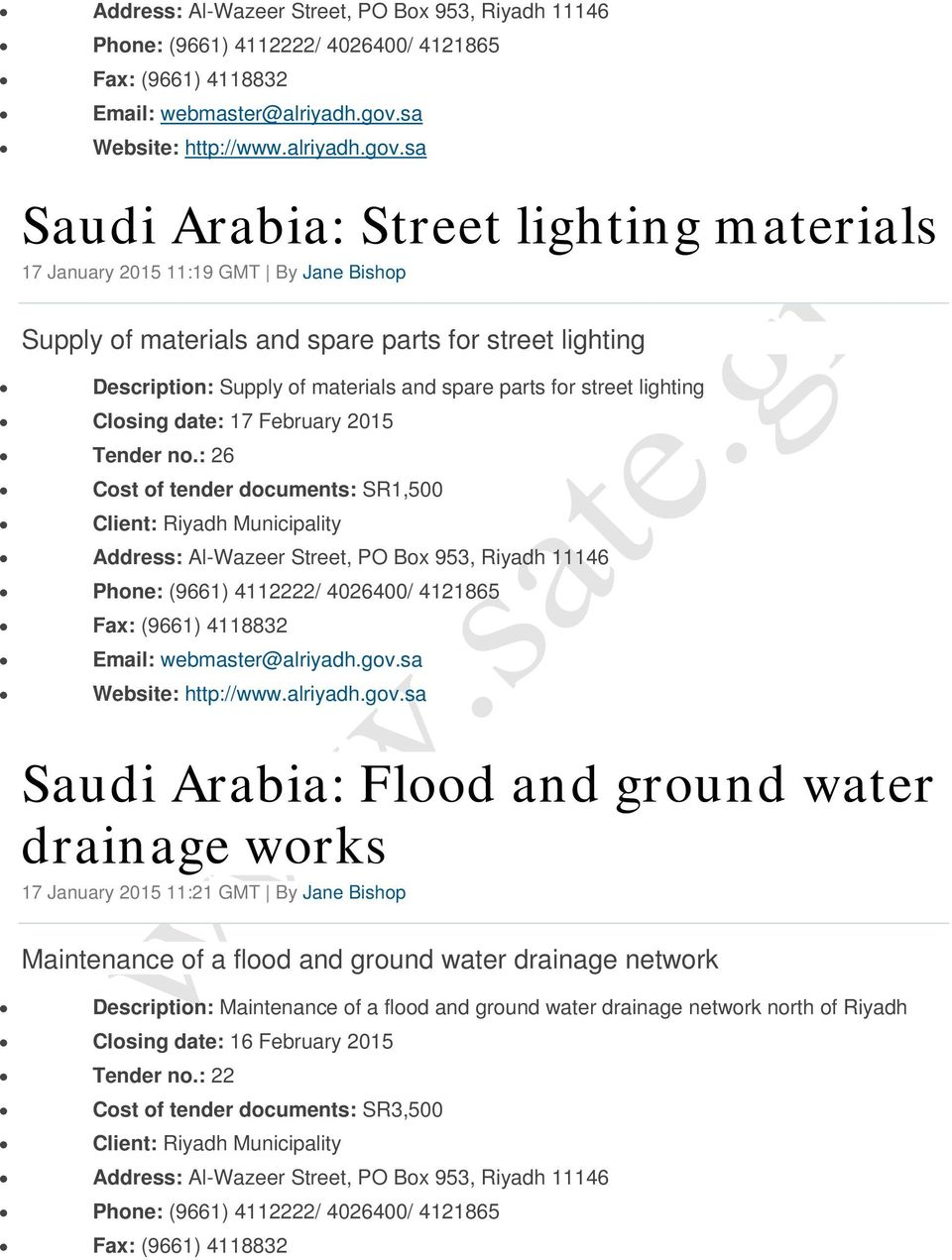 : 26 Cost of tender documents: SR1,500 Saudi Arabia: Flood and ground water drainage works 17 January 2015 11:21 GMT By Jane Bishop
