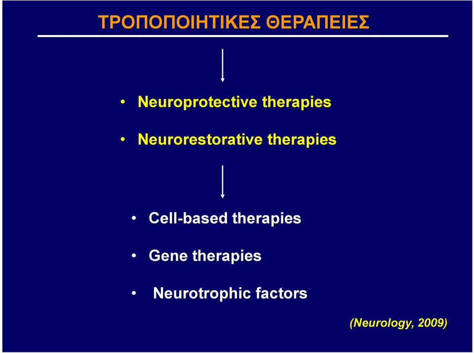 Neurorestorative therapies Cell-based