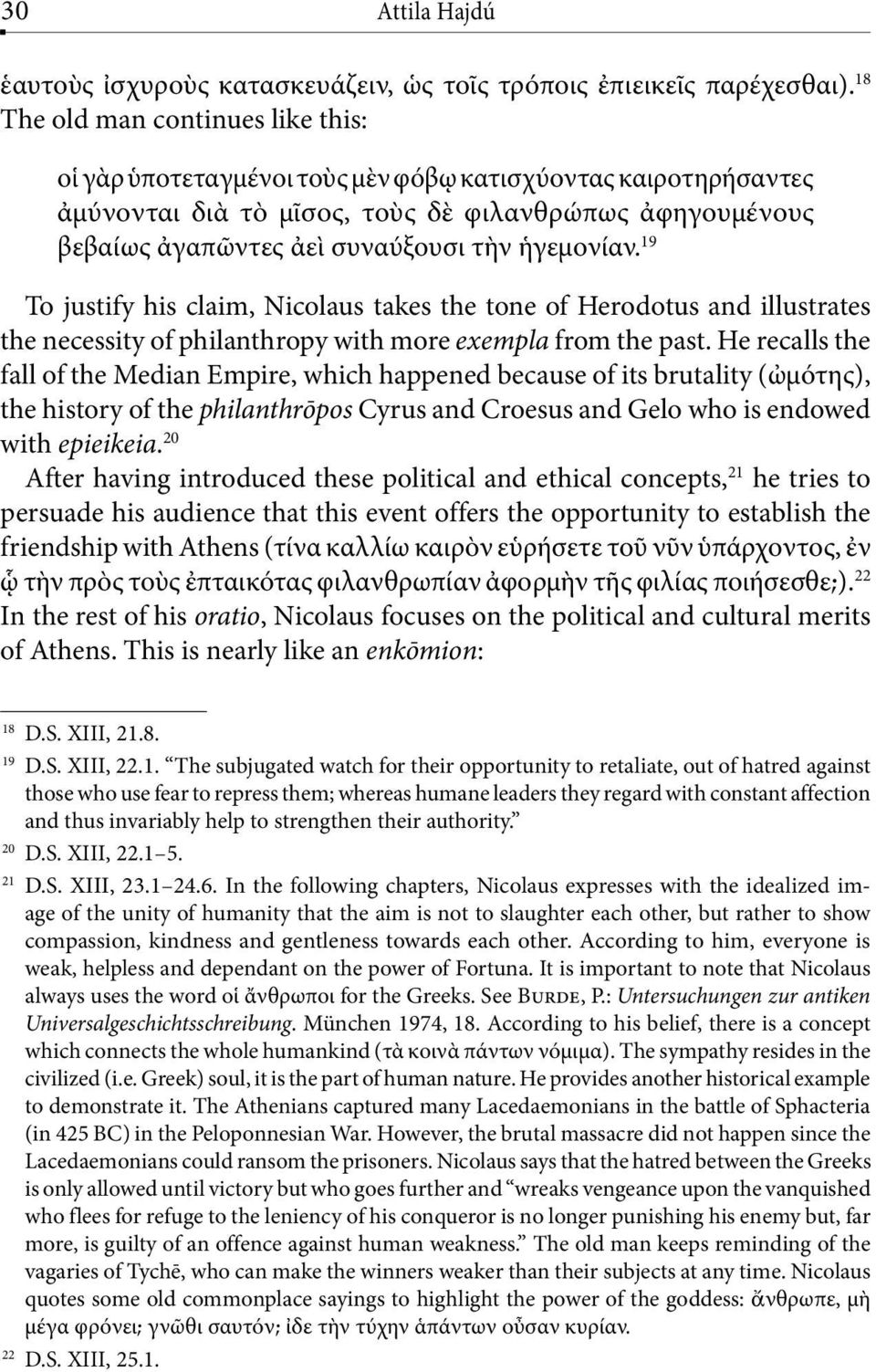 ἡγεμονίαν. 19 To justify his claim, Nicolaus takes the tone of Herodotus and illustrates the necessity of philanthropy with more exempla from the past.