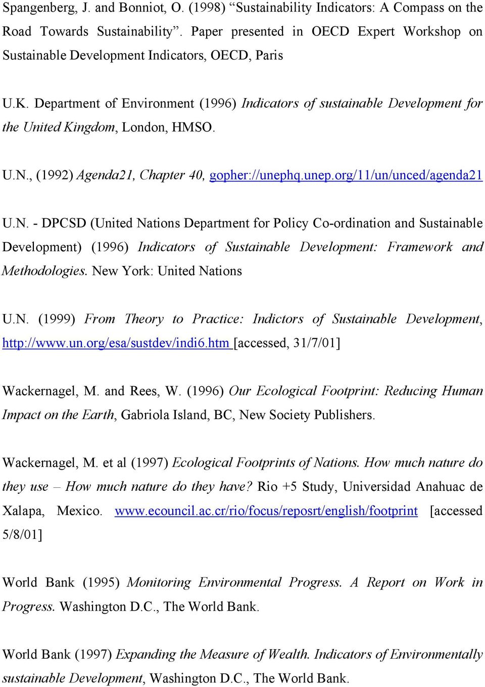 Department of Environment (1996) Indicators of sustainable Development for the United Kingdom, London, HMSO. U.N.