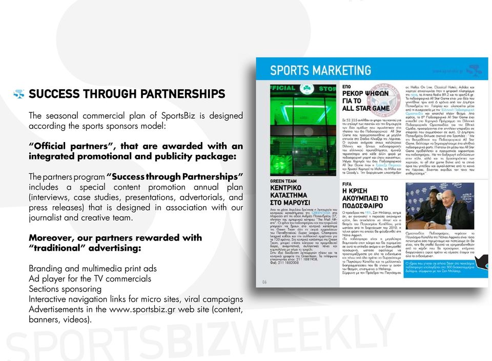 advertorials, and press releases) that is designed in association with our journalist and creative team.