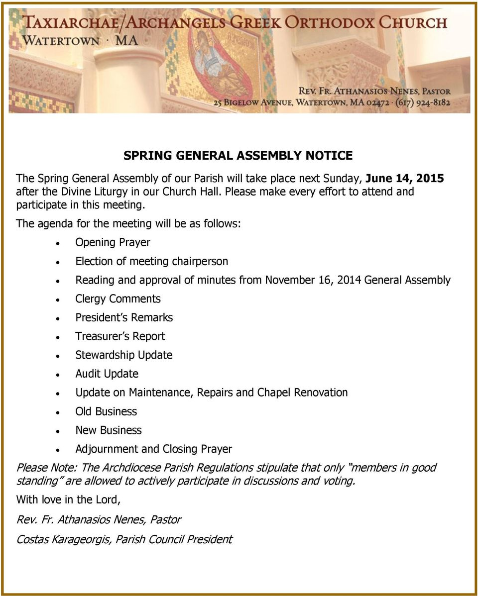 The agenda for the meeting will be as follows: Opening Prayer Election of meeting chairperson Reading and approval of minutes from November 16, 2014 General Assembly Clergy Comments President s