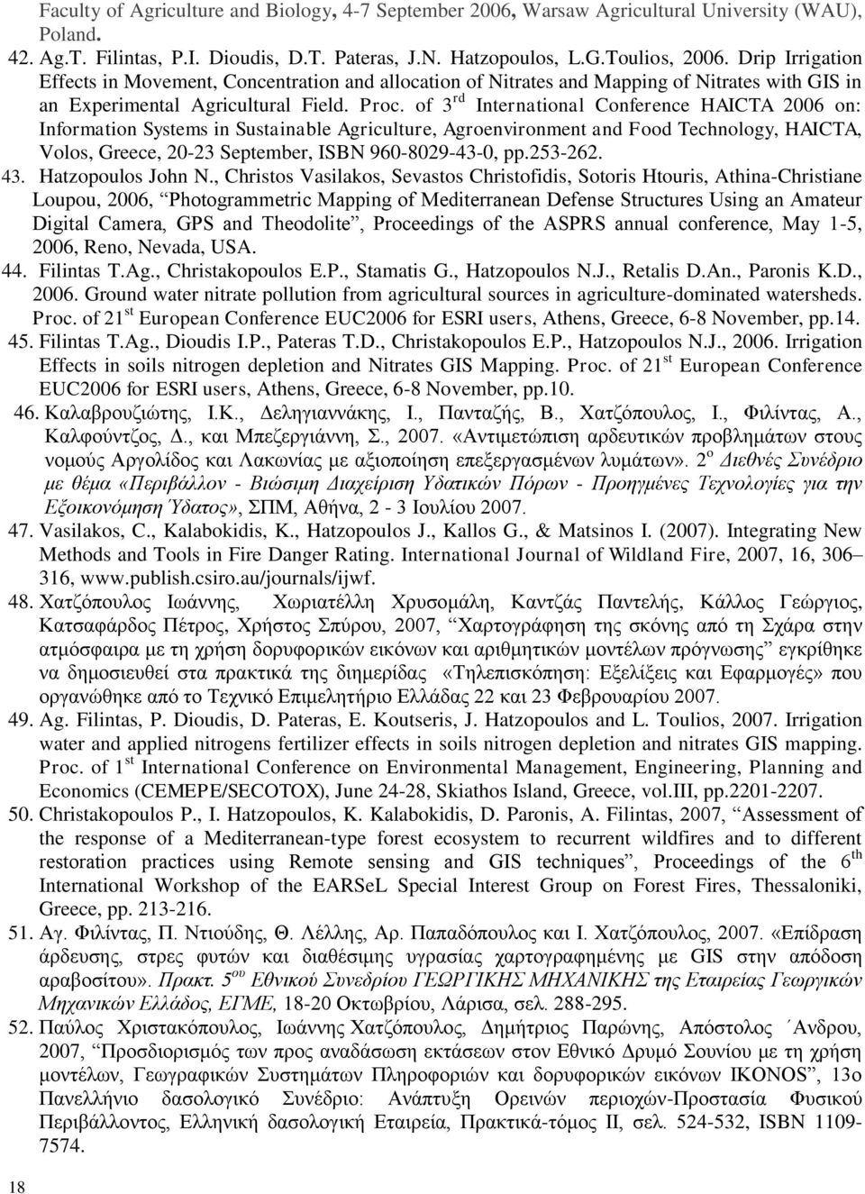 of 3 rd International Conference HAICTA 2006 on: Information Systems in Sustainable Agriculture, Agroenvironment and Food Technology, HAICTA, Volos, Greece, 20-23 September, ISBN 960-8029-43-0, pp.
