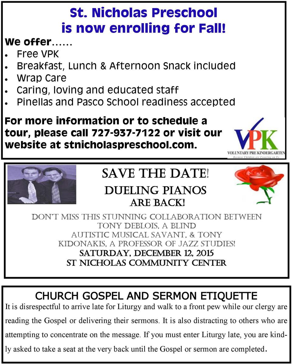 please call 727-937-7122 or visit our website at stnicholaspreschool.com. SAVE THE DATE! DUELING PIANOS are back!