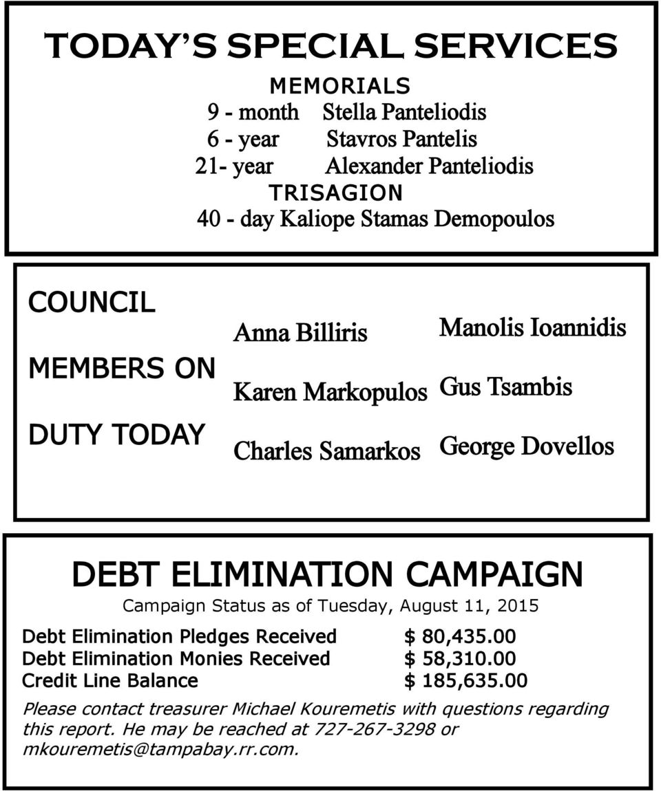 CAMPAIGN Campaign Status as of Tuesday, August 11, 2015 Debt Elimination Pledges Received $ 80,435.00 Debt Elimination Monies Received $ 58,310.