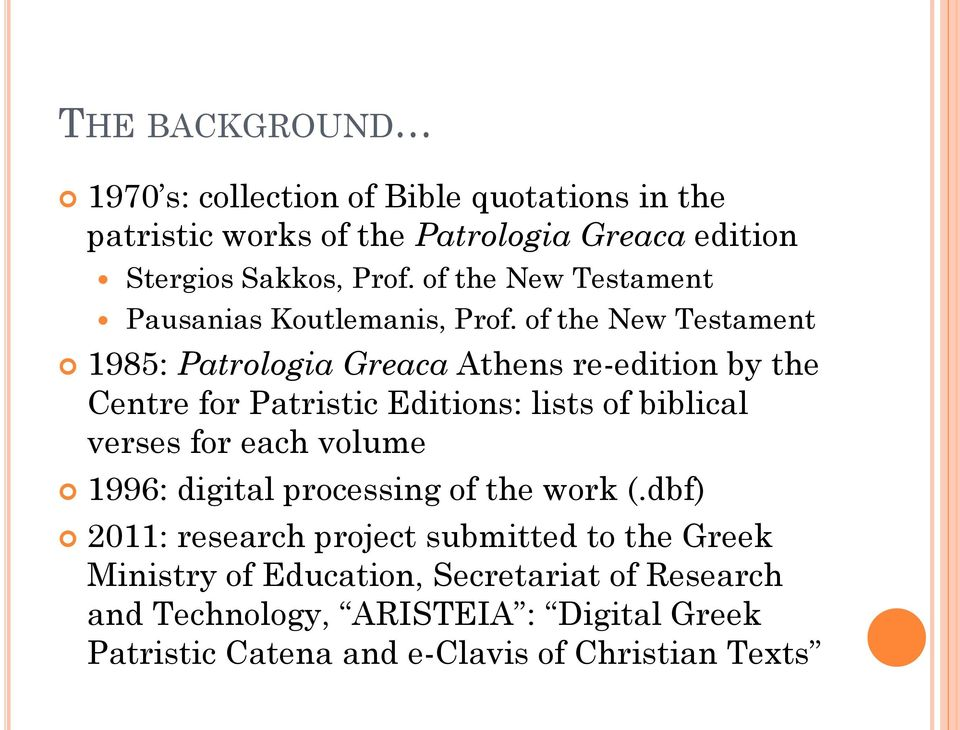of the New Testament 1985: Patrologia Greaca Athens re-edition by the Centre for Patristic Editions: lists of biblical verses for each
