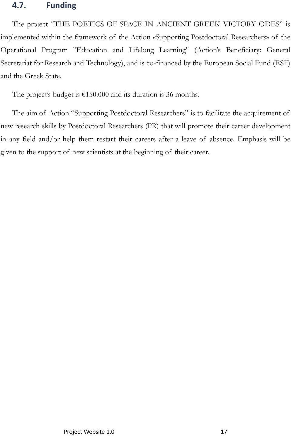 The project s budget is 150.000 and its duration is 36 months.