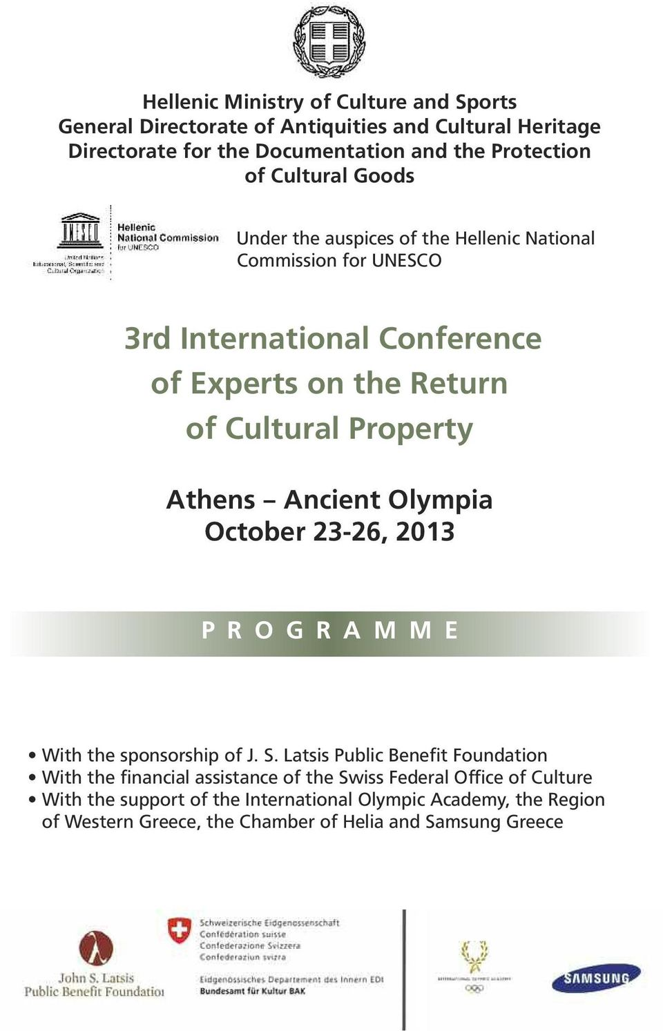 Athens Ancient Olympia October 23-26, 2013 P R O G R A M M E With the sponsorship of J. S.