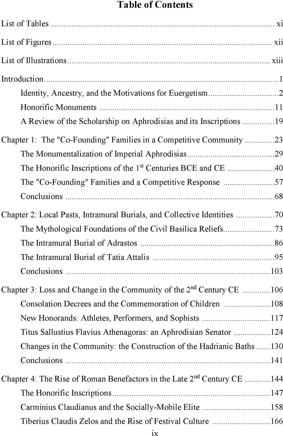 "..29 The Honorific Inscriptions of the 1 st Centuries BCE and CE...40 The ""Co-Founding"" Families and a Competitive Response...57 Conclusions."
