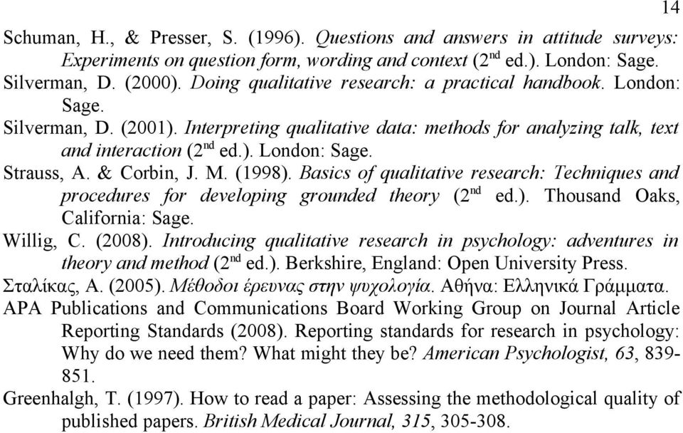 & Corbin, J. M. (1998). Basics of qualitative research: Techniques and procedures for developing grounded theory (2 nd ed.). Thousand Oaks, California: Sage. Willig, C. (2008).