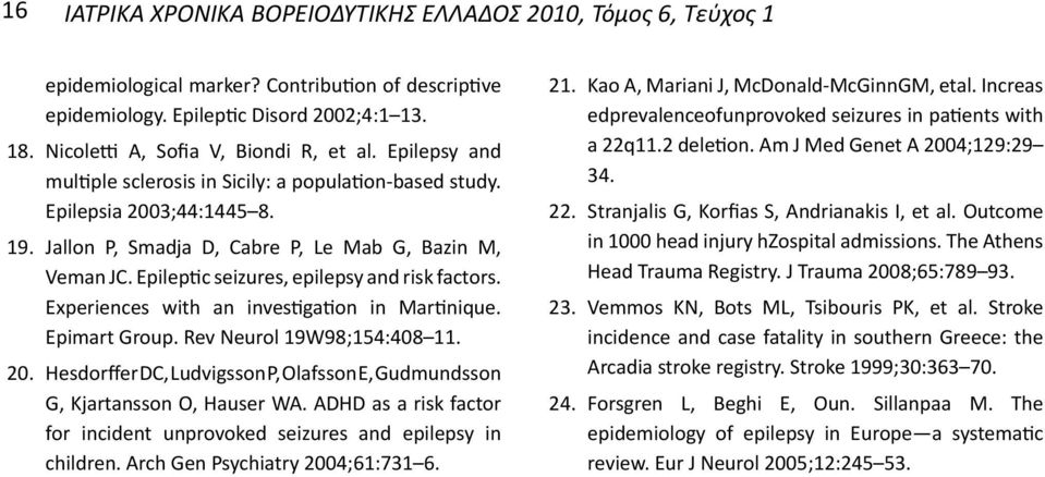 Epileptic seizures, epilepsy and risk factors. Experiences with an investigation in Martinique. Epimart Group. Rev Neurol 19W98;154:408 11. 20.