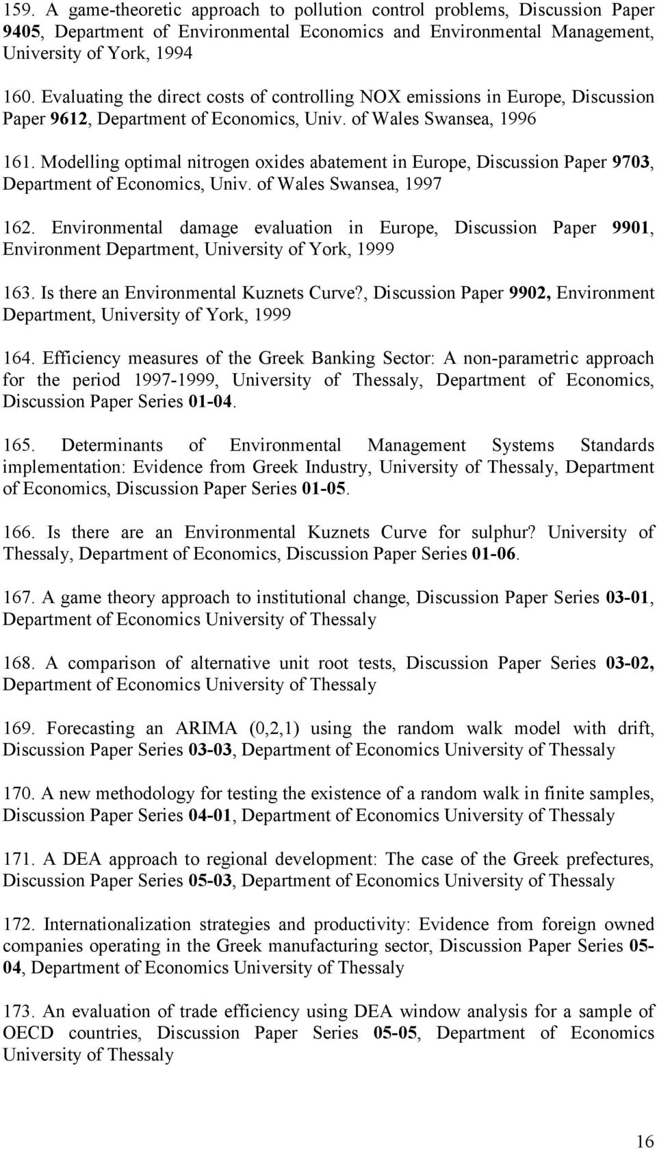 Modelling optimal nitrogen oxides abatement in Europe, Discussion Paper 9703, Department of Economics, Univ. of Wales Swansea, 1997 162.