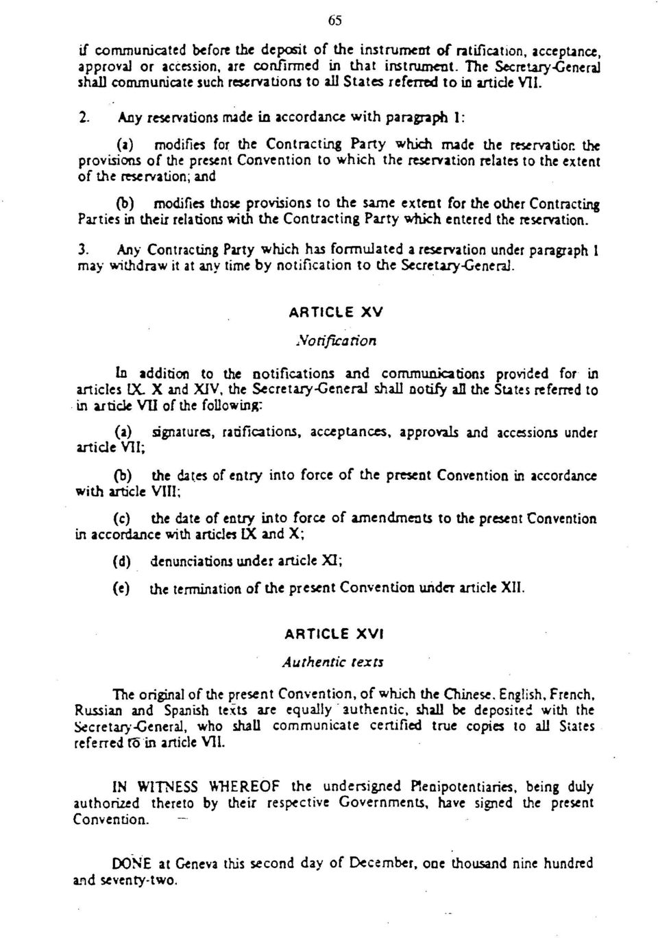 Any reservations made in accordance with paragraph 1: (a) modifies for the Contracting Party which made the reservation the provisions of the present Convention to which the reservation relates to