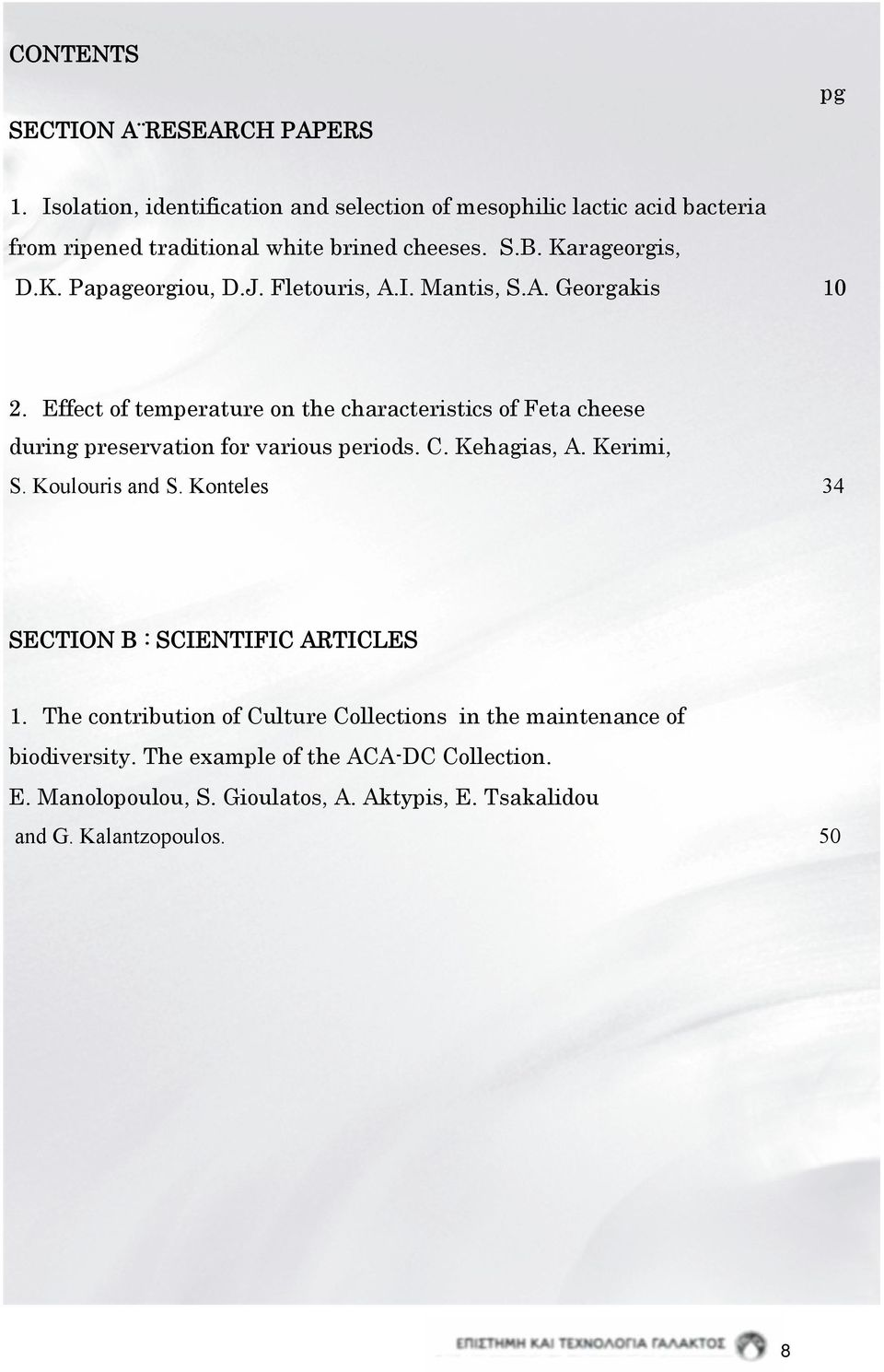 J. Fletouris, A.I. Mantis, S.A. Georgakis 10 2. Effect of temperature on the characteristics of Feta cheese during preservation for various periods. C.
