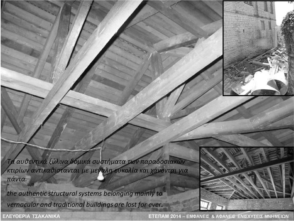 the authentic structural systems belonging mainly to vernacular and