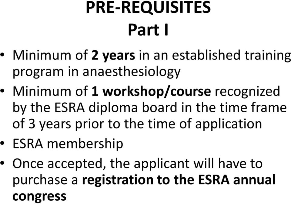 in the time frame of 3 years prior to the time of application ESRA membership Once