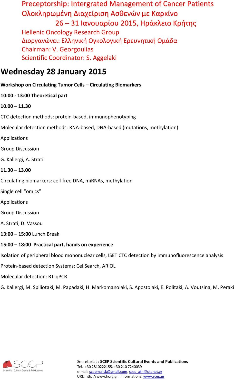 00 Circulating biomarkers: cell-free DNA, mirnas, methylation Single cell omics A. Strati, D.