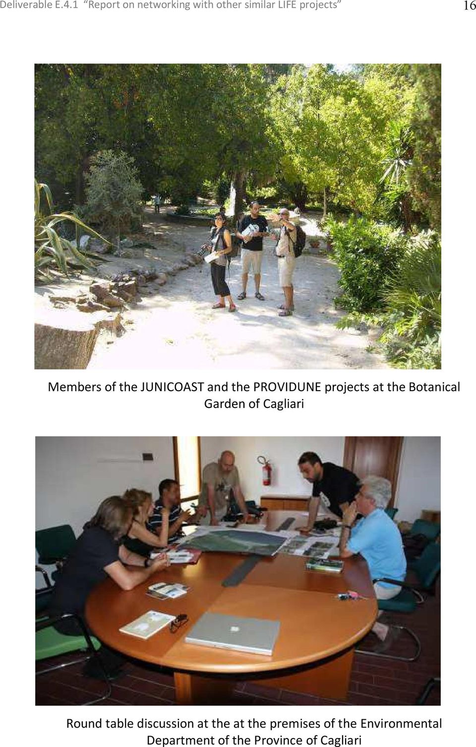 of the JUNICOAST and the PROVIDUNE projects at the Botanical