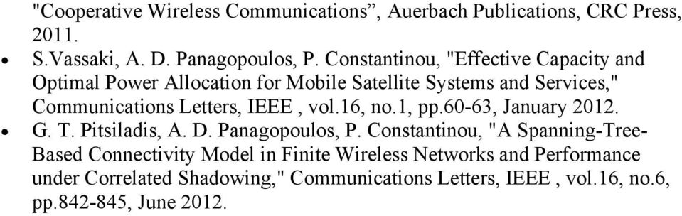 IEEE, vol.16, no.1, pp.60-63, January 2012. G. T. Pitsiladis, A. D. Panagopoulos, P.
