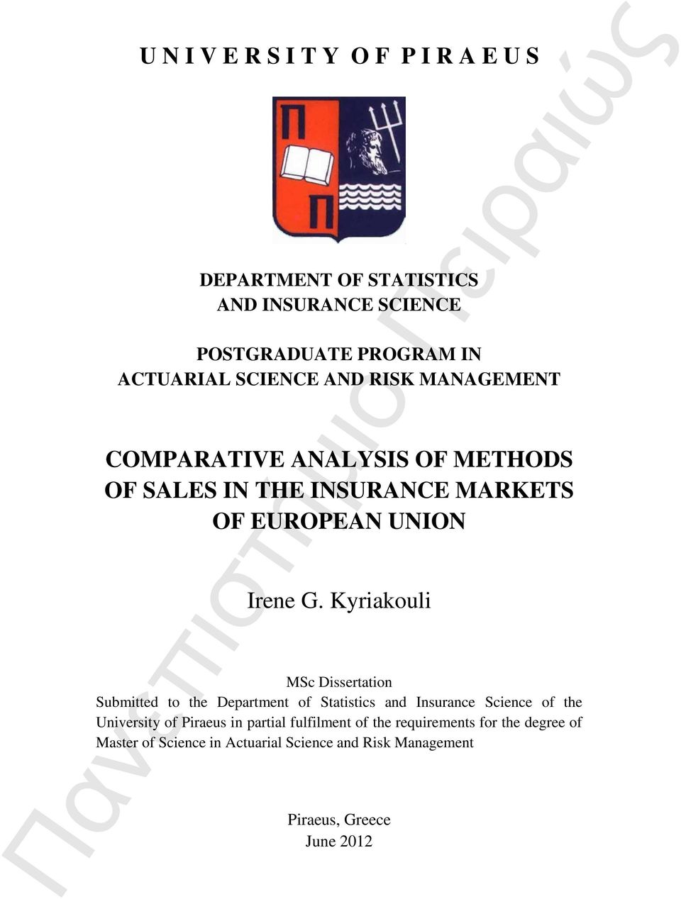 Kyriakouli MSc Dissertation Submitted to the Department of Statistics and Insurance Science of the University of Piraeus in