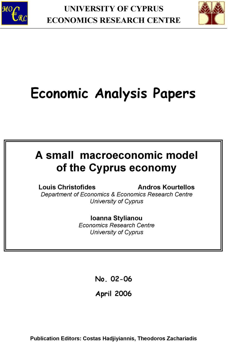 Economics Research Centre University of Cyprus Ioanna Stylianou Economics Research Centre