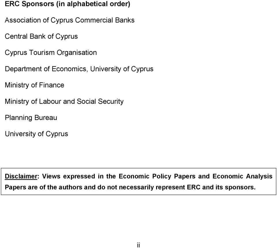 and Social Security Planning Bureau University of Cyprus Disclaimer: Views expressed in the Economic Policy