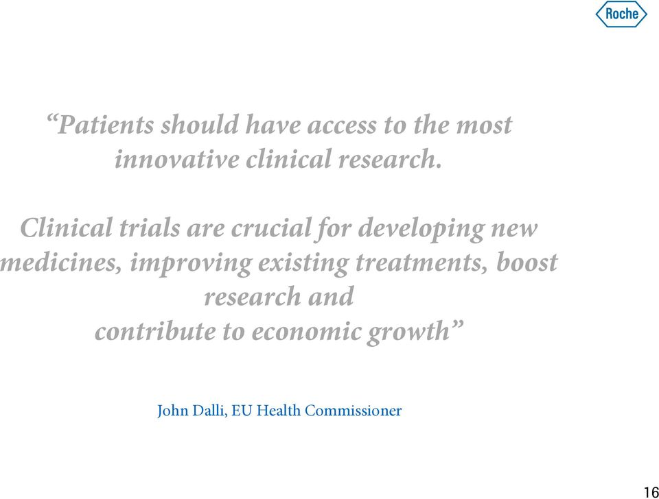 Clinical trials are crucial for developing new medicines,