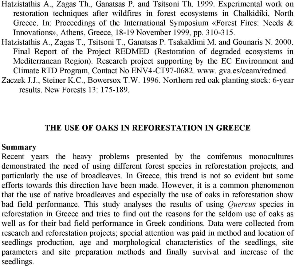 and Gounaris N. 2000. Final Report of the Project REDMED (Restoration of degraded ecosystems in Mediterranean Region).