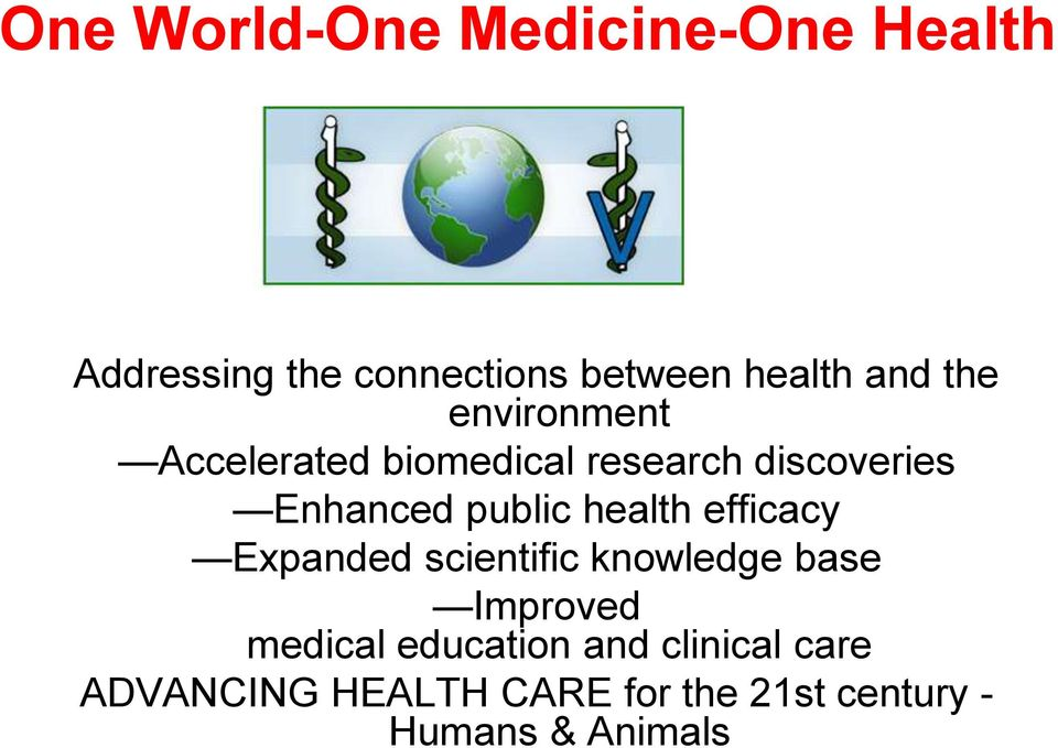 public health efficacy Expanded scientific knowledge base Improved medical