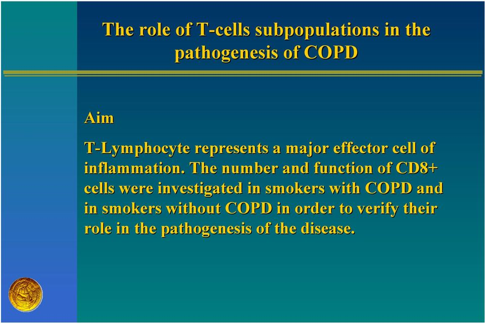 The number and function of CD8+ cells were investigated in smokers with