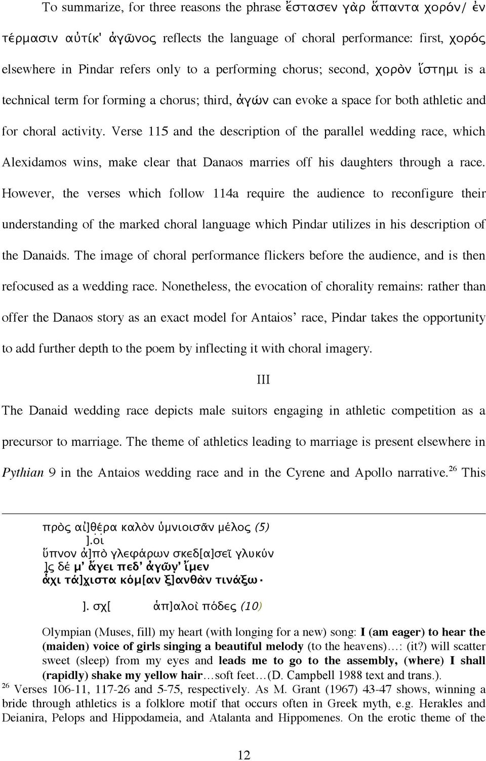 Verse 115 and the description of the parallel wedding race, which Alexidamos wins, make clear that Danaos marries off his daughters through a race.