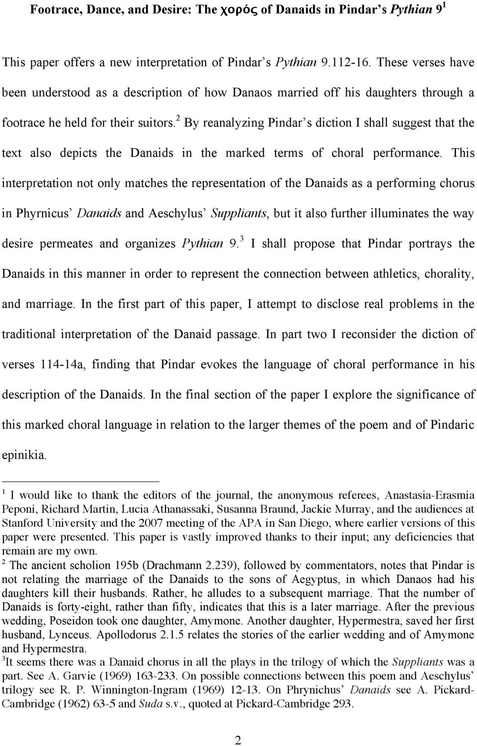 2 By reanalyzing Pindar s diction I shall suggest that the text also depicts the Danaids in the marked terms of choral performance.