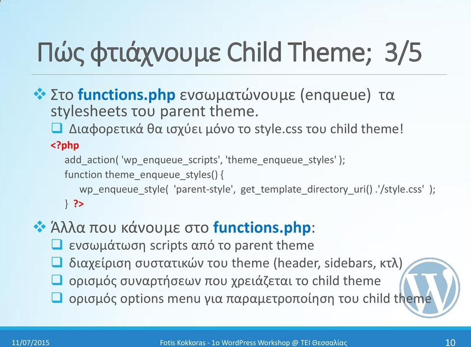 php add_action( 'wp_enqueue_scripts', 'theme_enqueue_styles' ); function theme_enqueue_styles() { wp_enqueue_style( 'parent-style',