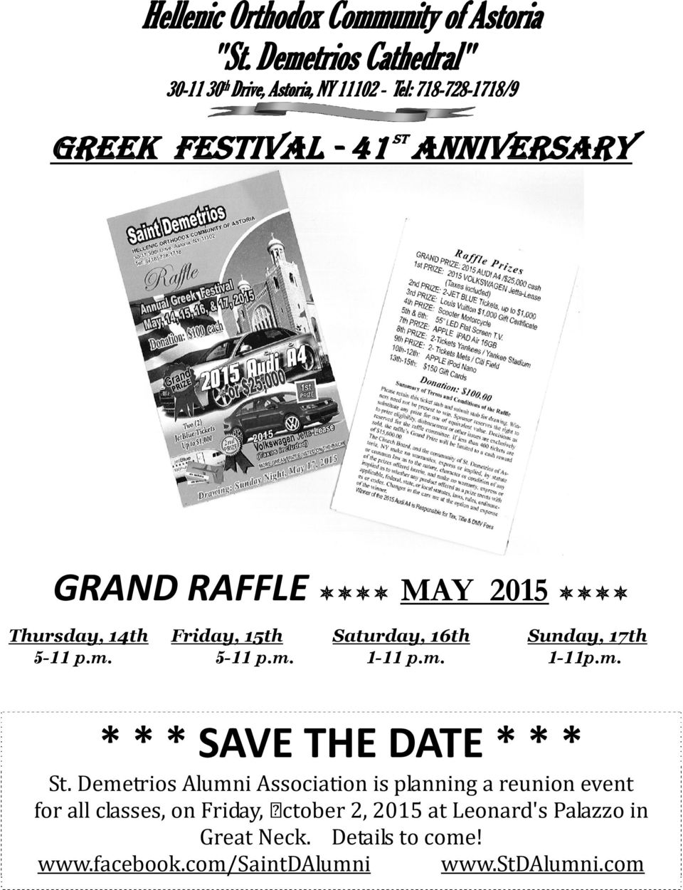 RAFFLE MAY 2015 Thursday, 14th Friday, 15th Saturday, 16th Sunday, 17th 5-11 p.m. 5-11 p.m. 1-11 p.m. 1-11p.m. * * * SAVE THE DATE * * * St.