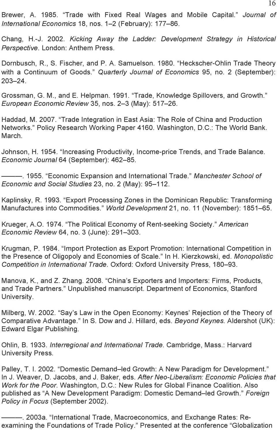 Heckscher-Ohlin Trade Theory with a Continuum of Goods. Quarterly Journal of Economics 95, no. 2 (September): 203 24. Grossman, G. M., and E. Helpman. 1991. Trade, Knowledge Spillovers, and Growth.