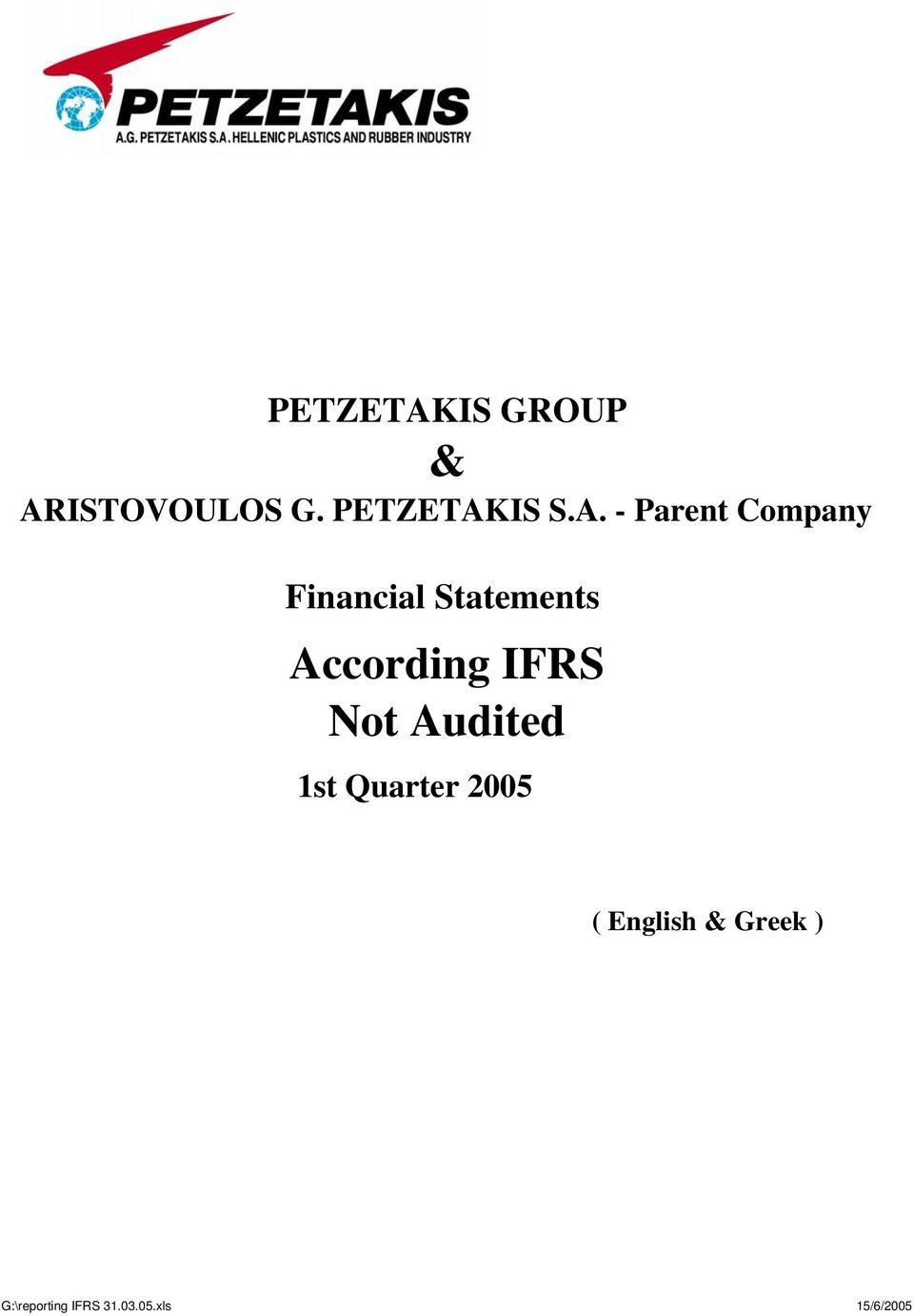 According IFRS Not Audited 1st Quarter 2005 (