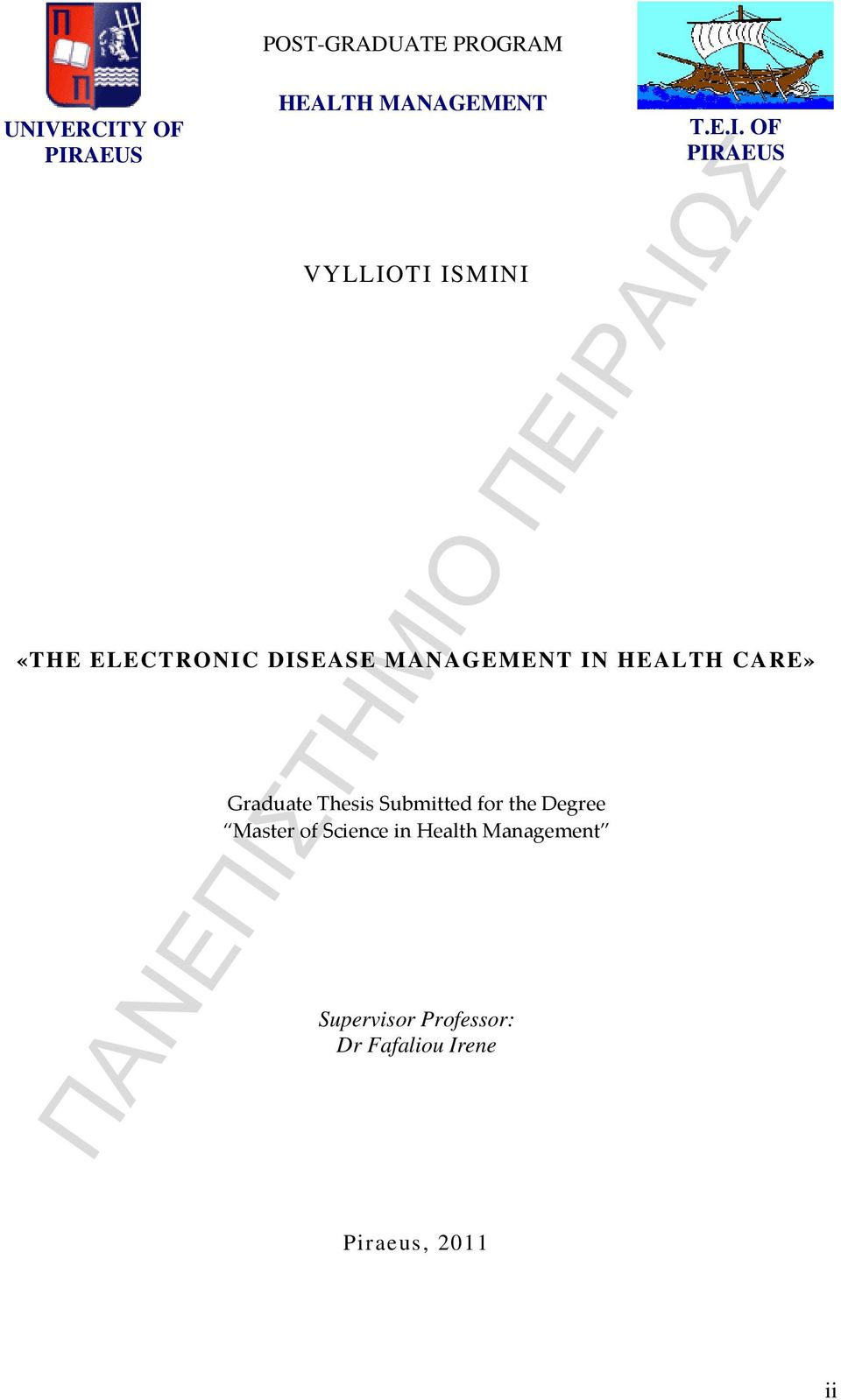 OF PIRAEUS «THE ELECTRONIC DISEASE MANAGEMENT IN HEALTH CARE» Graduate