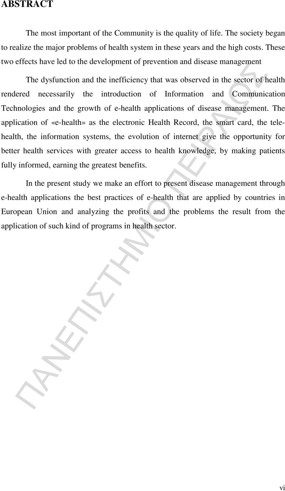 of Information and Communication Technologies and the growth of e-health applications of disease management.