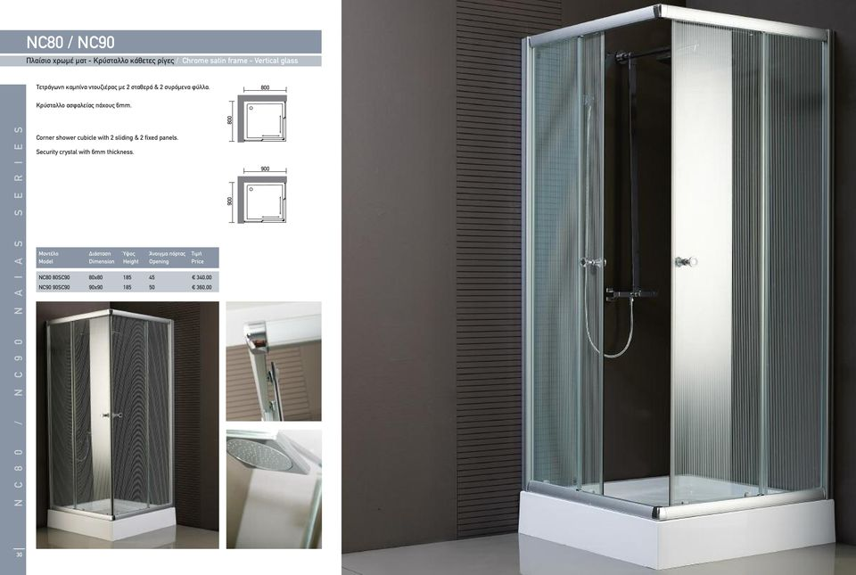 N C 8 0 / N C 9 0 N A I A S S E R I E S Corner shower cubicle with 2 sliding & 2 fixed panels.