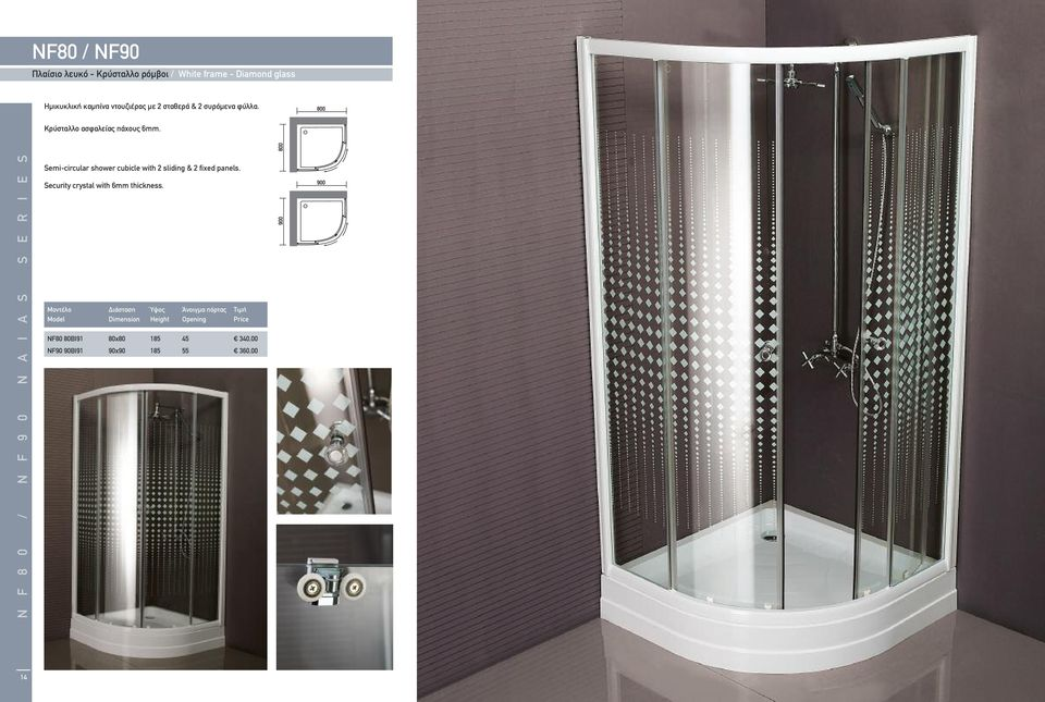 N F 8 0 / N F 9 0 N A I A S S E R I E S Semi-circular shower cubicle with 2 sliding & 2 fixed