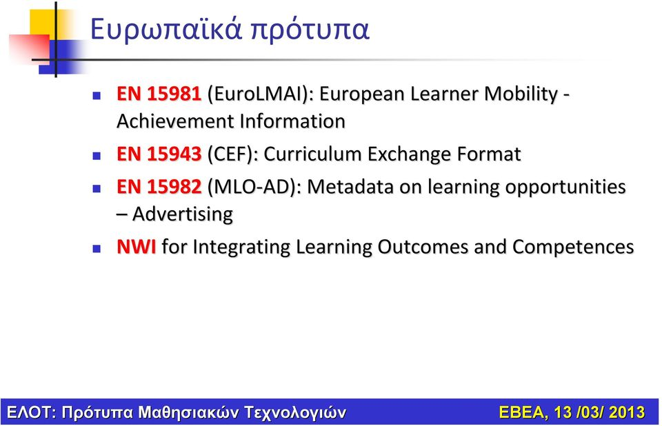 Exchange Format EN 15982 (MLO AD) AD): Metadata on learning
