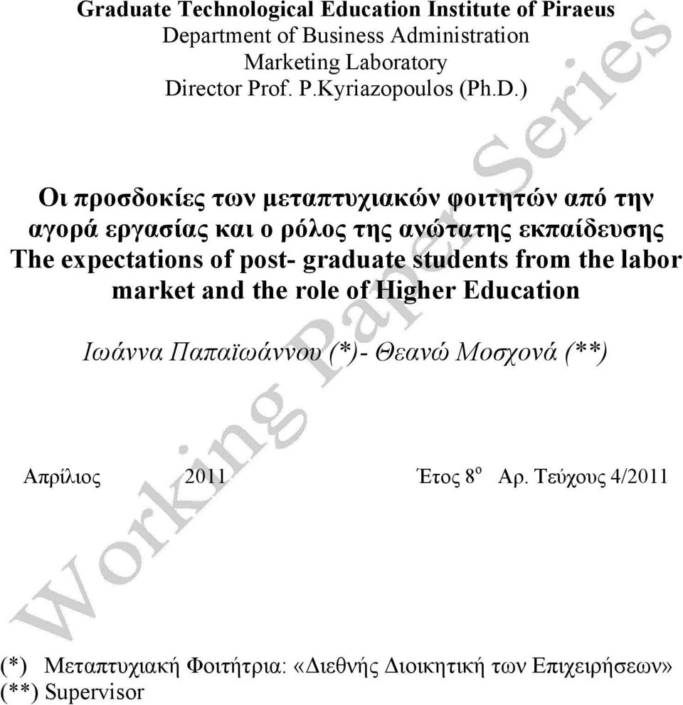 post- graduate students from the labor market and the role of Higher Education Ιωάννα Παπαϊωάννου (*)- Θεανώ Μοσχονά (**)