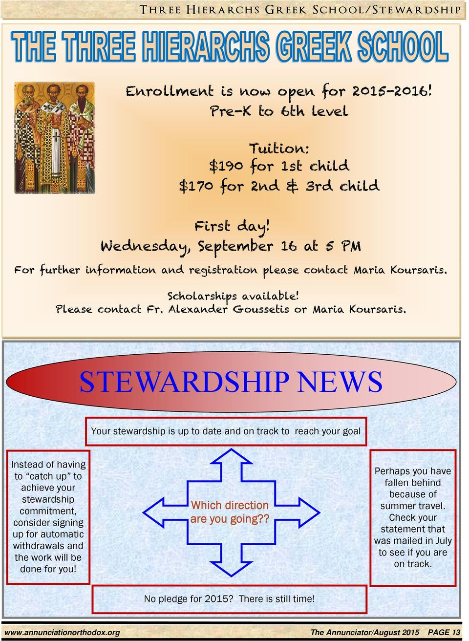 STEWARDSHIP NEWS Your stewardship is up to date and on track to reach your goal Instead of having to catch up to achieve your stewardship commitment, consider signing up for automatic withdrawals and