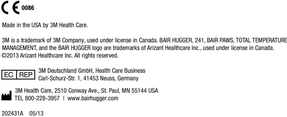 Inc., used under license in Canada. 2013 Arizant Healthcare Inc. All rights reserved.